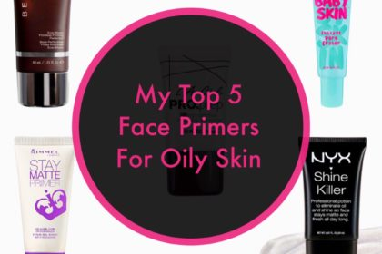 Beauty Tips : My Top 5 Face Primers
